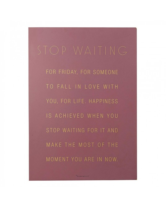 "Placa ""Stop Waiting"""